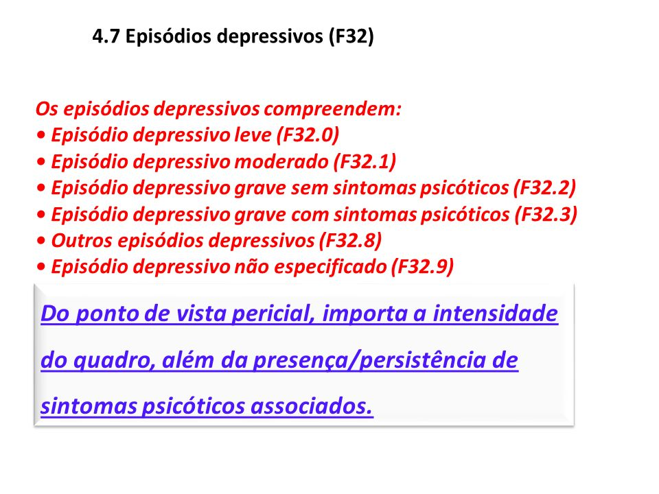 4.7 Episódios depressivos (F32)
