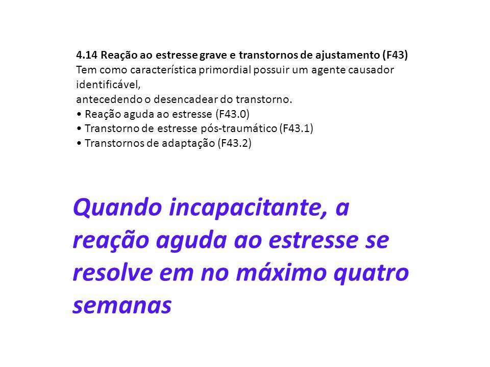 4.14 Reação ao estresse grave e transtornos de ajustamento (F43)
