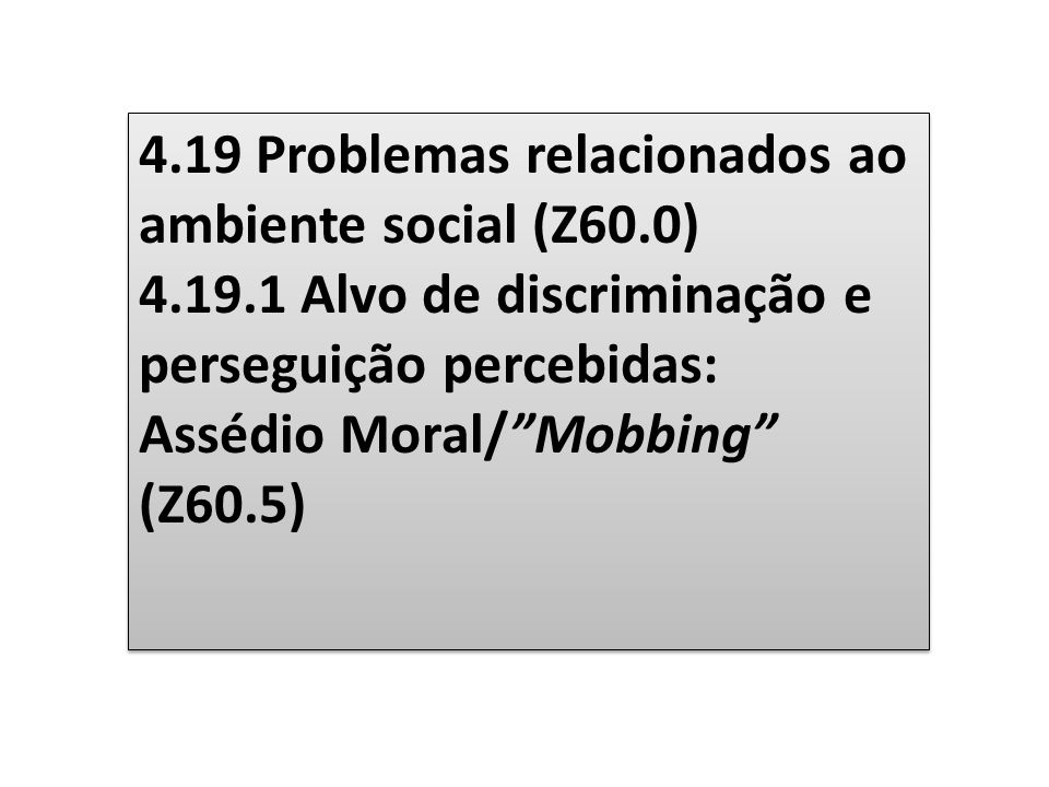 4.19 Problemas relacionados ao ambiente social (Z60.0)