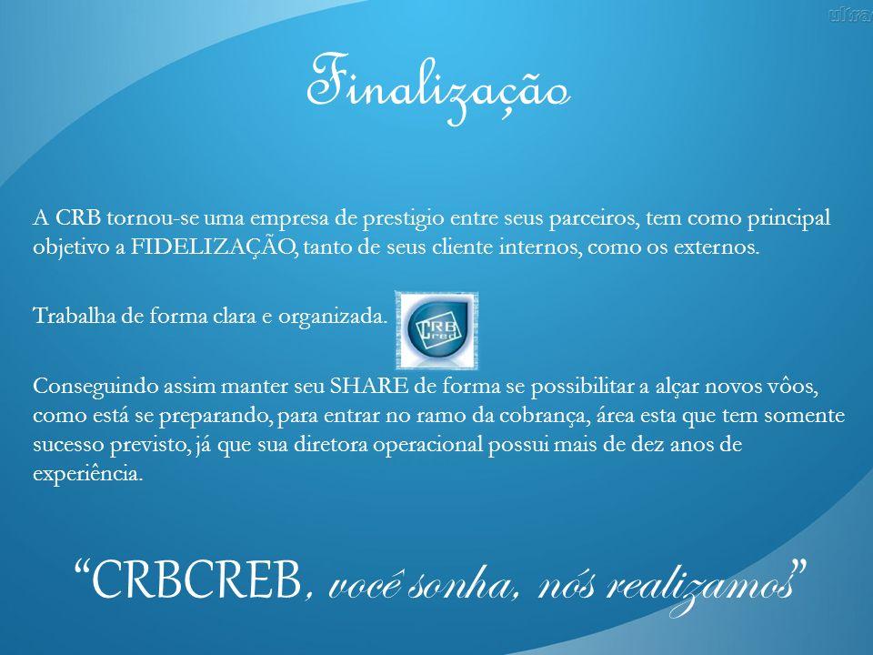 CRBCREB, você sonha, nós realizamos