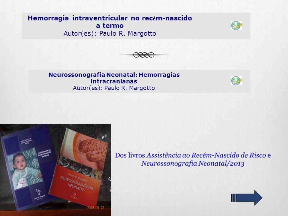 Hemorragia intraventricular no recém-nascido a termo Autor(es): Paulo R. Margotto