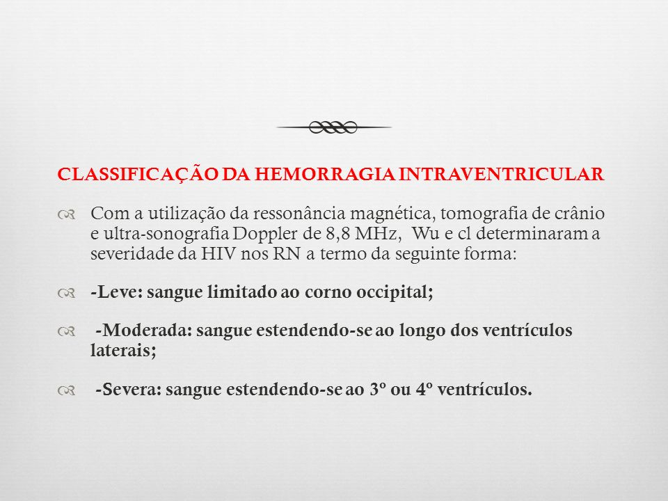 CLASSIFICAÇÃO DA HEMORRAGIA INTRAVENTRICULAR