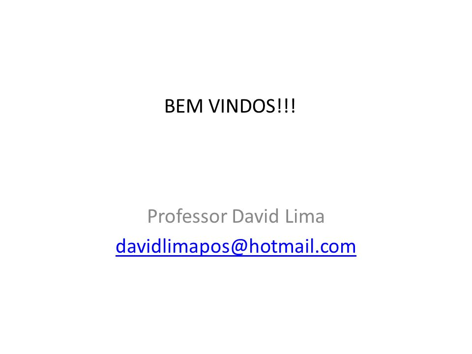 Professor David Lima davidlimapos@hotmail.com