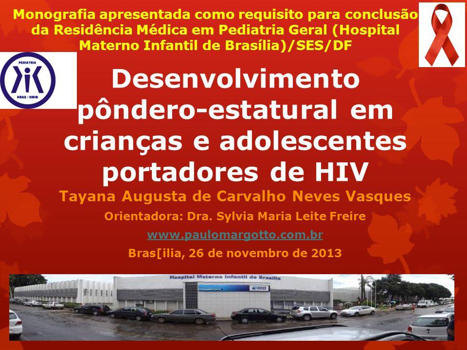 Monografia apresentada como requisito para conclusão da Residência Médica em Pediatria Geral (Hospital Materno Infantil de Brasília)/SES/DF