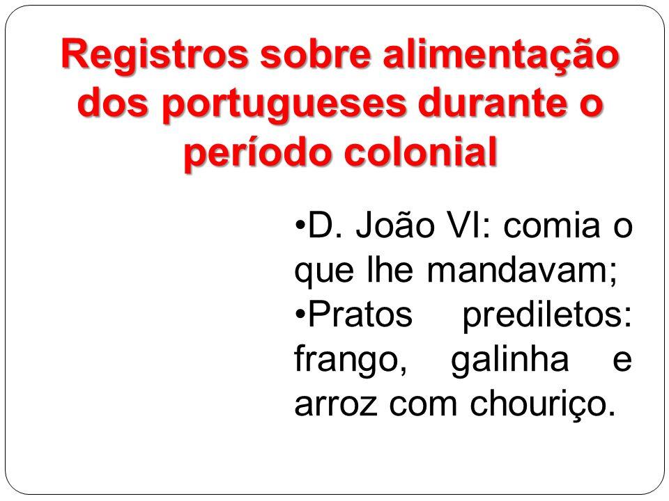 Registros sobre alimentação dos portugueses durante o período colonial