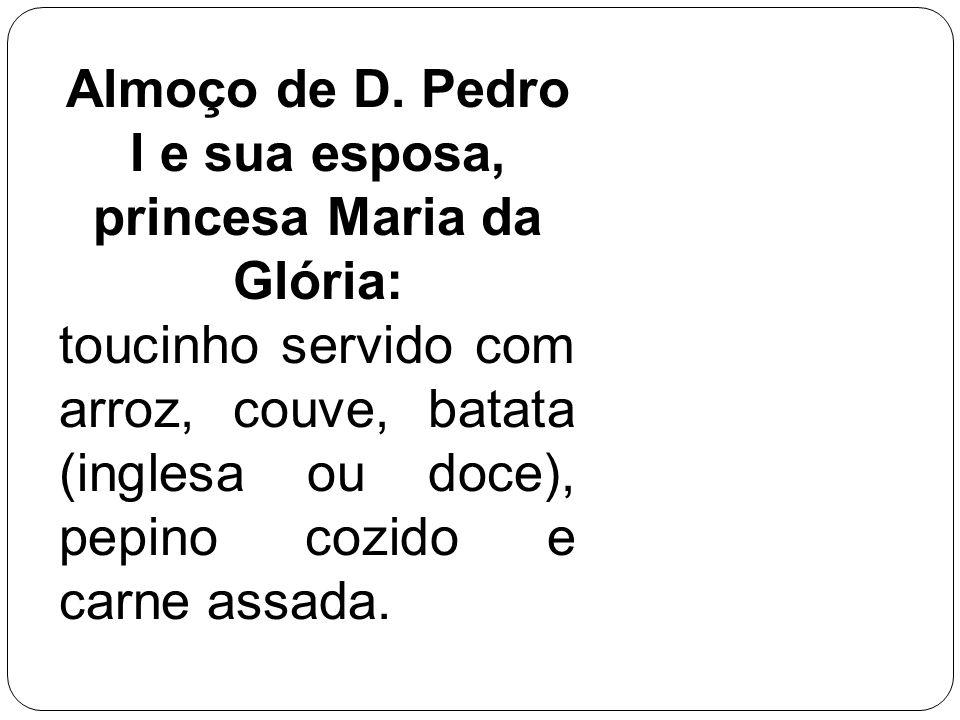 Almoço de D. Pedro I e sua esposa, princesa Maria da Glória:
