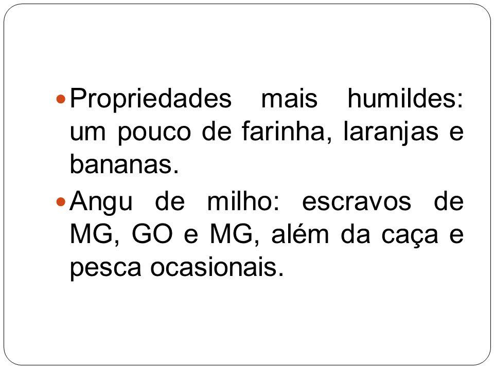 Propriedades mais humildes: um pouco de farinha, laranjas e bananas.