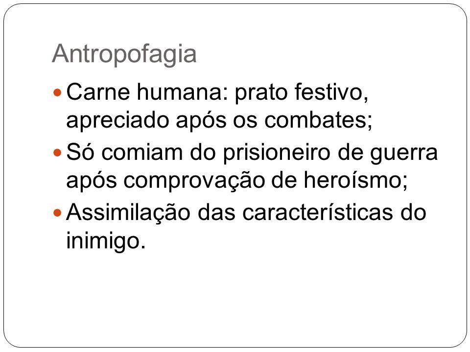 Antropofagia Carne humana: prato festivo, apreciado após os combates;