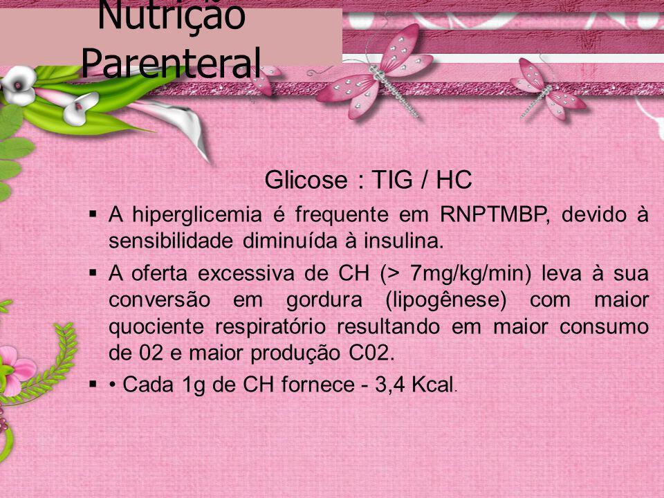 Nutrição Parenteral Glicose : TIG / HC