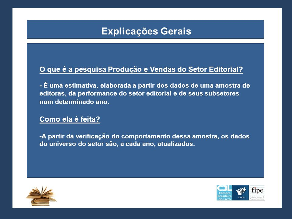 Explicações Gerais O que é a pesquisa Produção e Vendas do Setor Editorial