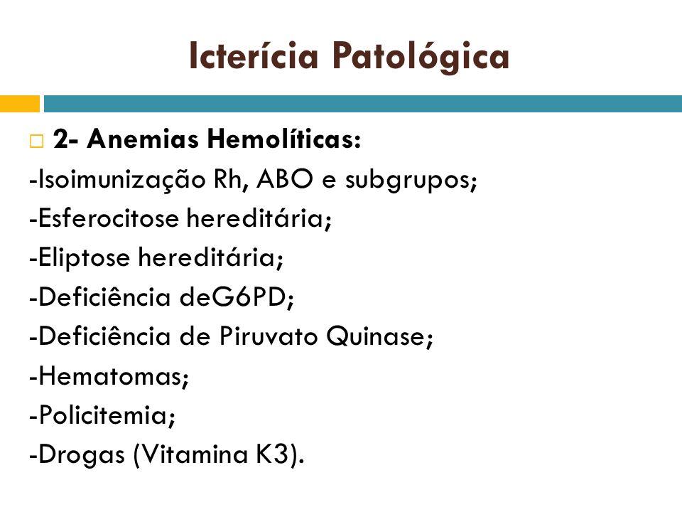 Icterícia Patológica 2- Anemias Hemolíticas: