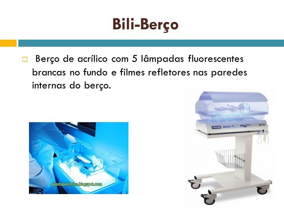 Bili-Berço Berço de acrílico com 5 lâmpadas fluorescentes brancas no fundo e filmes refletores nas paredes internas do berço.