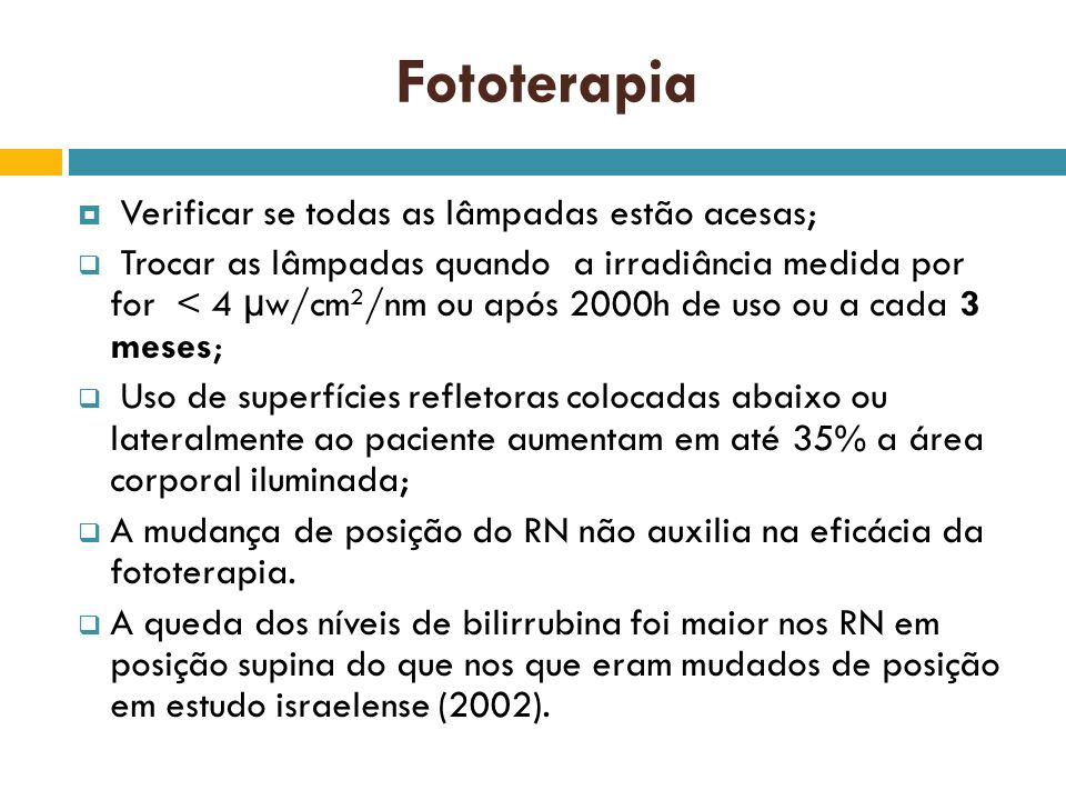 Fototerapia Verificar se todas as lâmpadas estão acesas;