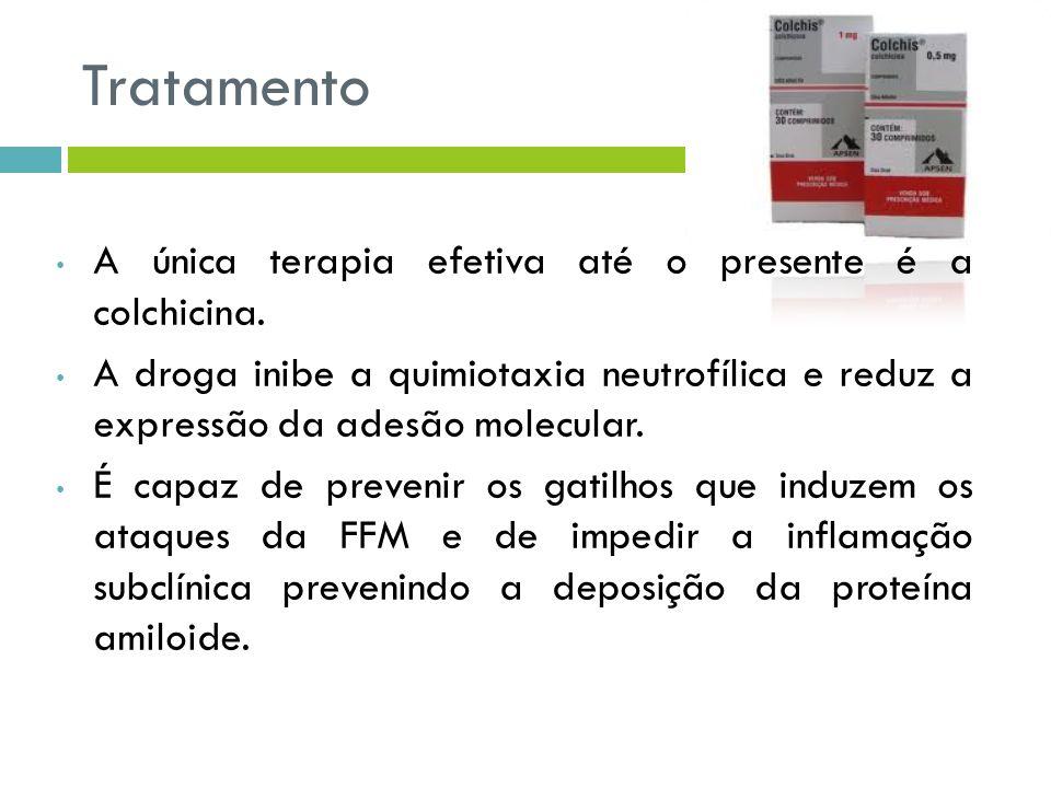 Tratamento A única terapia efetiva até o presente é a colchicina.