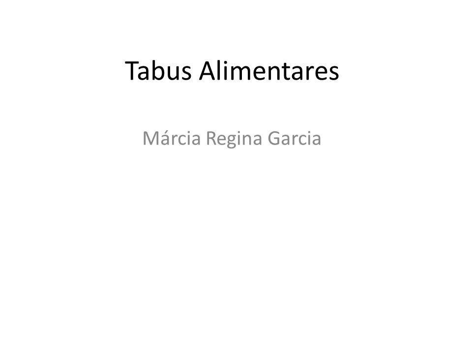 Tabus Alimentares Márcia Regina Garcia
