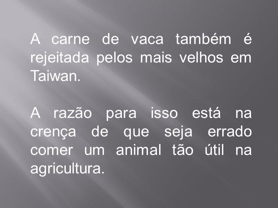 A carne de vaca também é rejeitada pelos mais velhos em Taiwan.