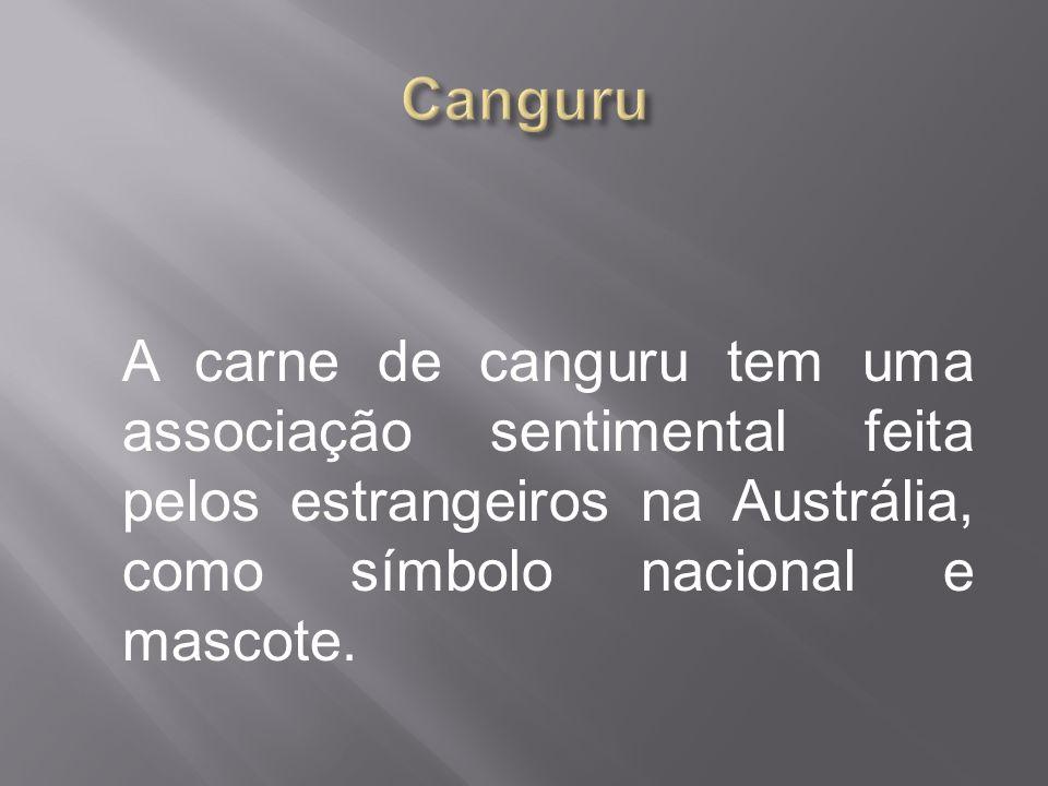 Canguru A carne de canguru tem uma associação sentimental feita pelos estrangeiros na Austrália, como símbolo nacional e mascote.