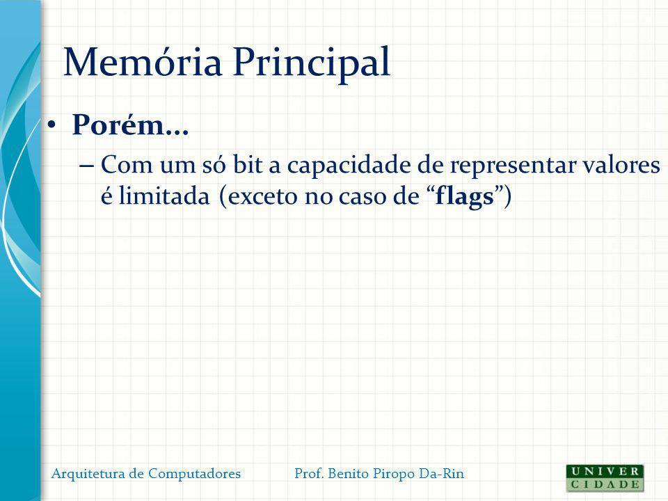 Memória Principal Porém...