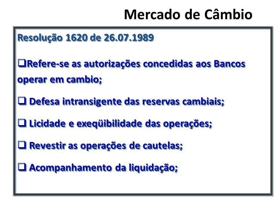 Mercado de Câmbio Resolução 1620 de 26.07.1989