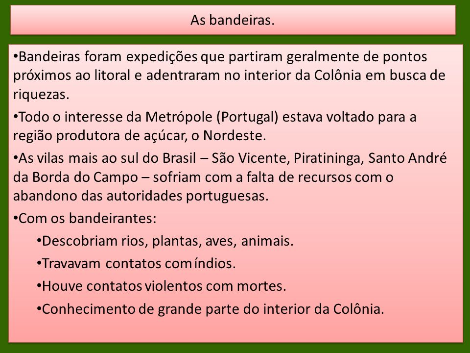 As bandeiras.