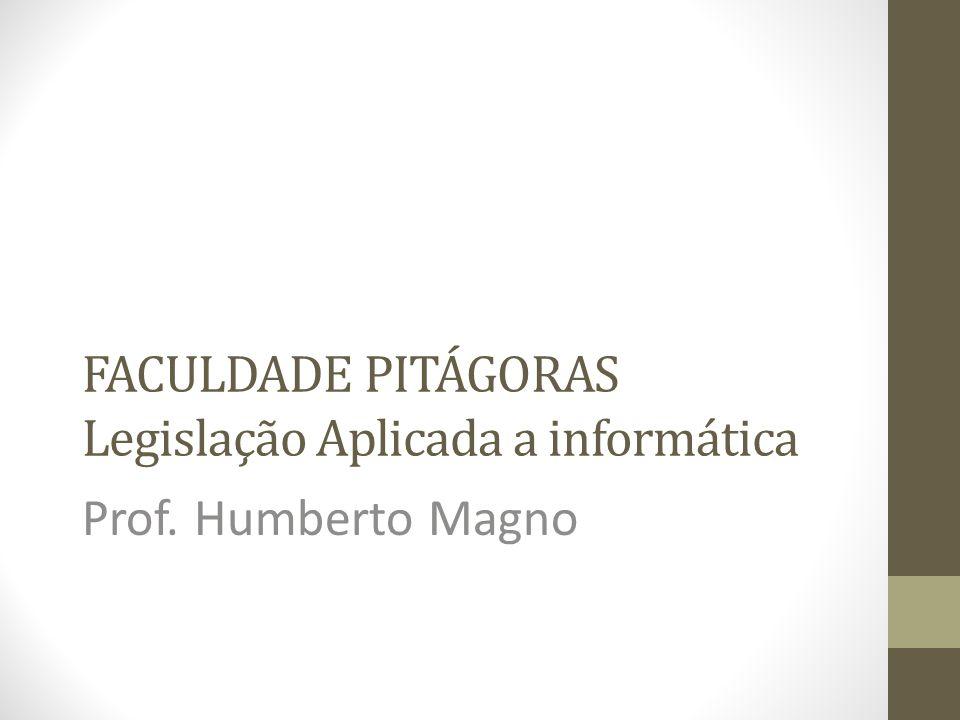 FACULDADE PITÁGORAS Legislação Aplicada a informática