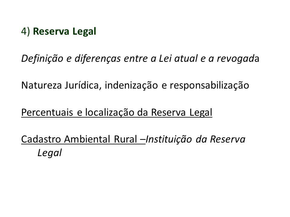 4) Reserva Legal Definição e diferenças entre a Lei atual e a revogada. Natureza Jurídica, indenização e responsabilização.
