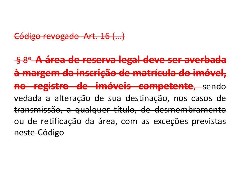 Código revogado Art. 16 (...)