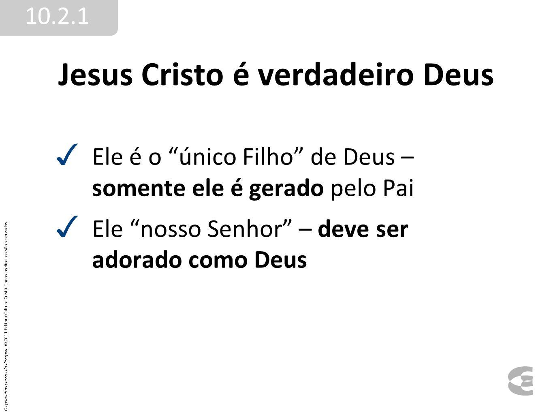 Jesus Cristo é verdadeiro Deus