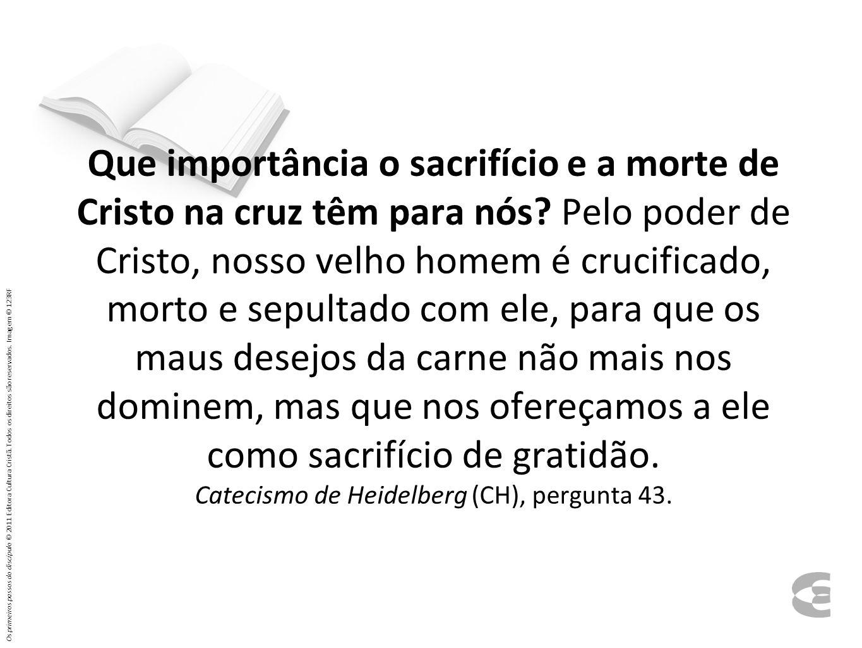 Que importância o sacrifício e a morte de Cristo na cruz têm para nós