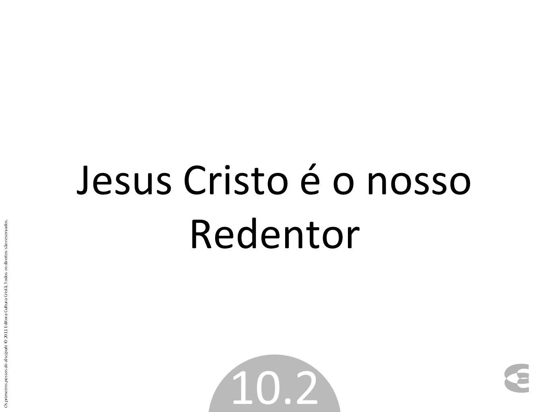 Jesus Cristo é o nosso Redentor