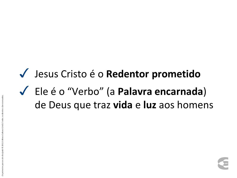 Jesus Cristo é o Redentor prometido