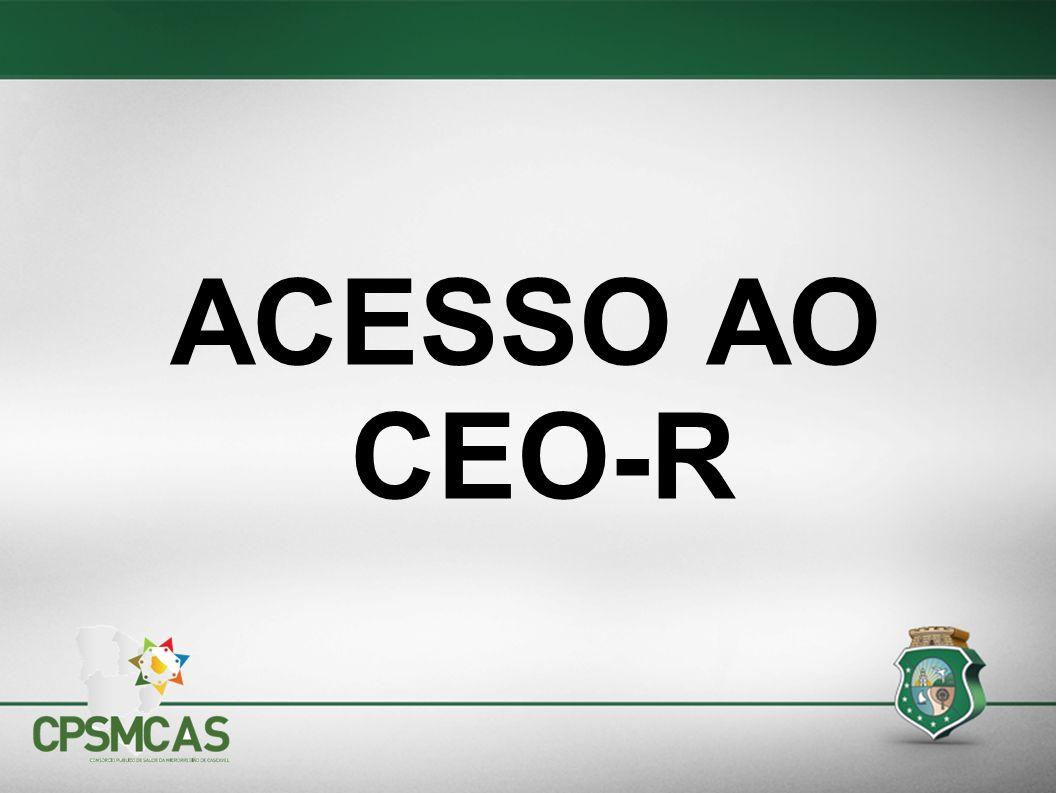 ACESSO AO CEO-R