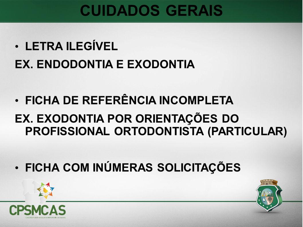 CUIDADOS GERAIS LETRA ILEGÍVEL EX. ENDODONTIA E EXODONTIA