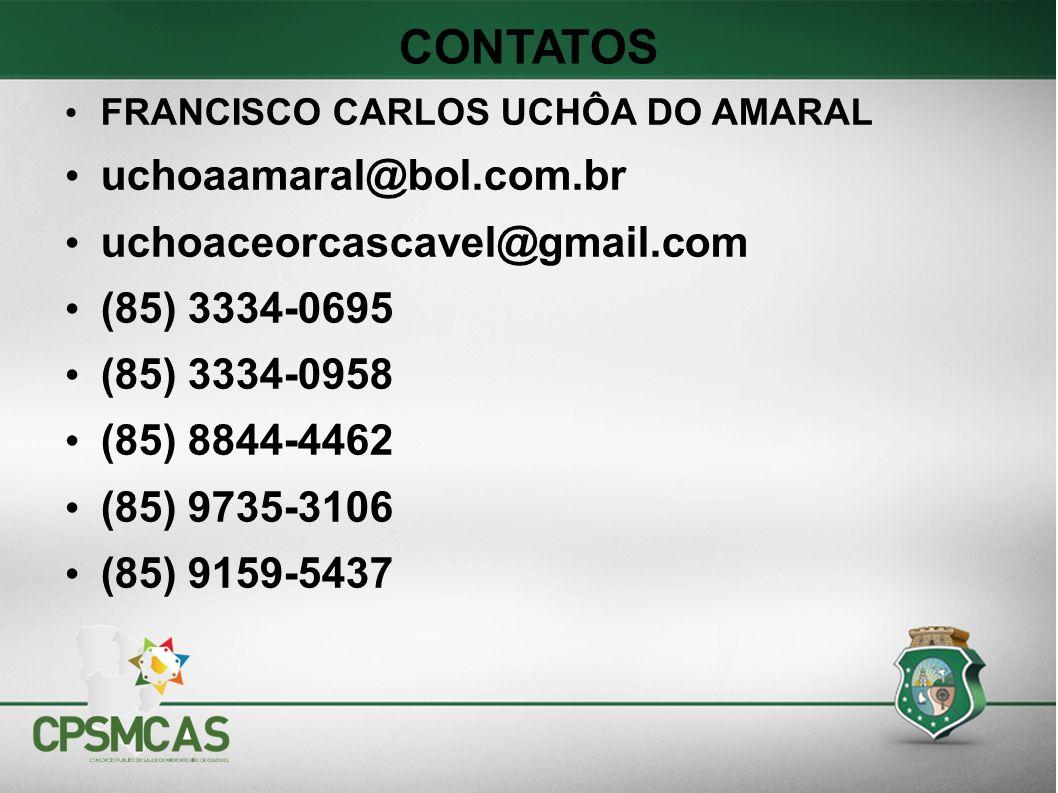 CONTATOS uchoaamaral@bol.com.br uchoaceorcascavel@gmail.com