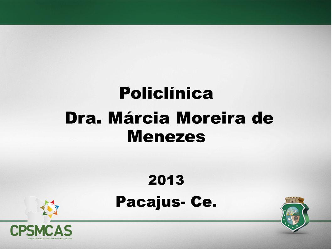 Dra. Márcia Moreira de Menezes