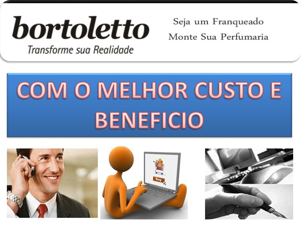 COM O MELHOR CUSTO E BENEFICIO