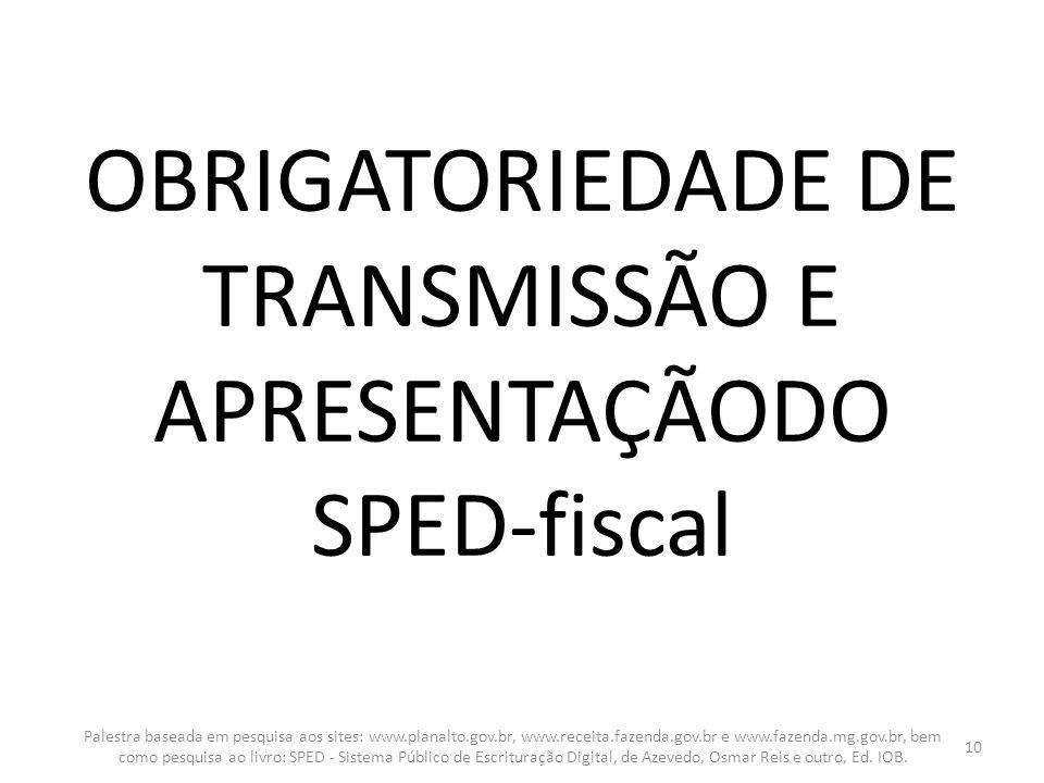 OBRIGATORIEDADE DE TRANSMISSÃO E APRESENTAÇÃODO SPED-fiscal