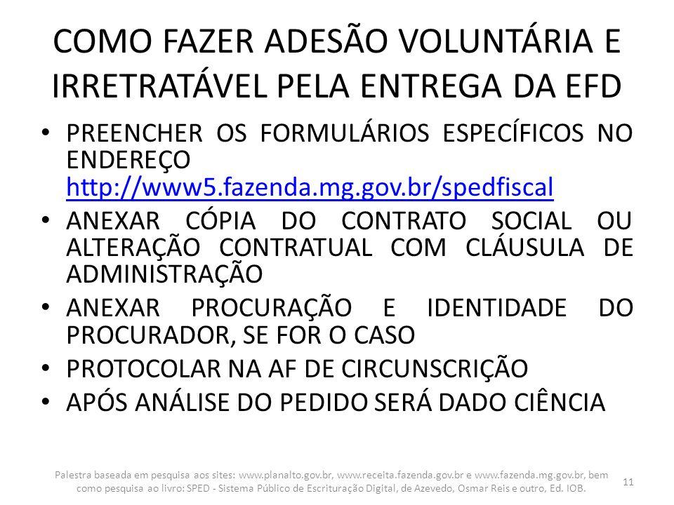 COMO FAZER ADESÃO VOLUNTÁRIA E IRRETRATÁVEL PELA ENTREGA DA EFD