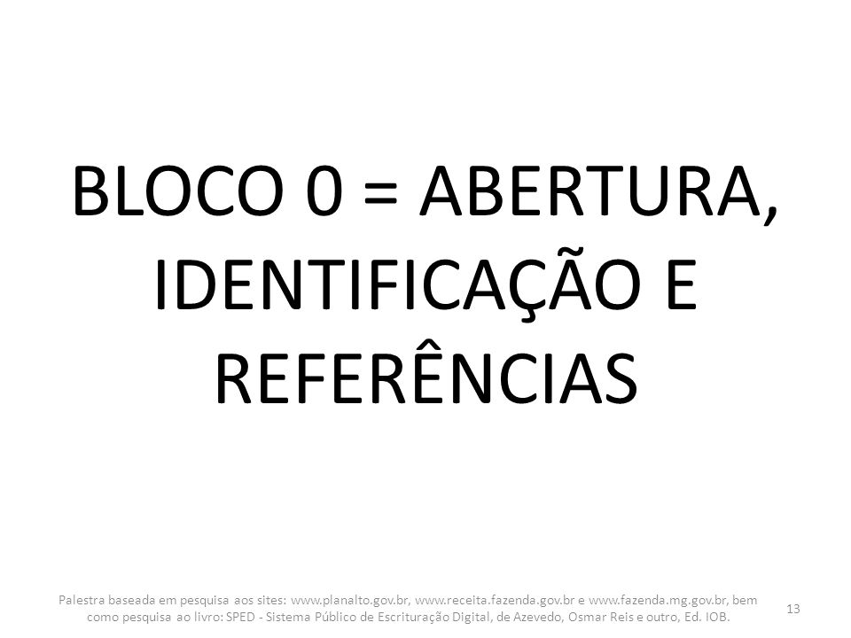BLOCO 0 = ABERTURA, IDENTIFICAÇÃO E REFERÊNCIAS