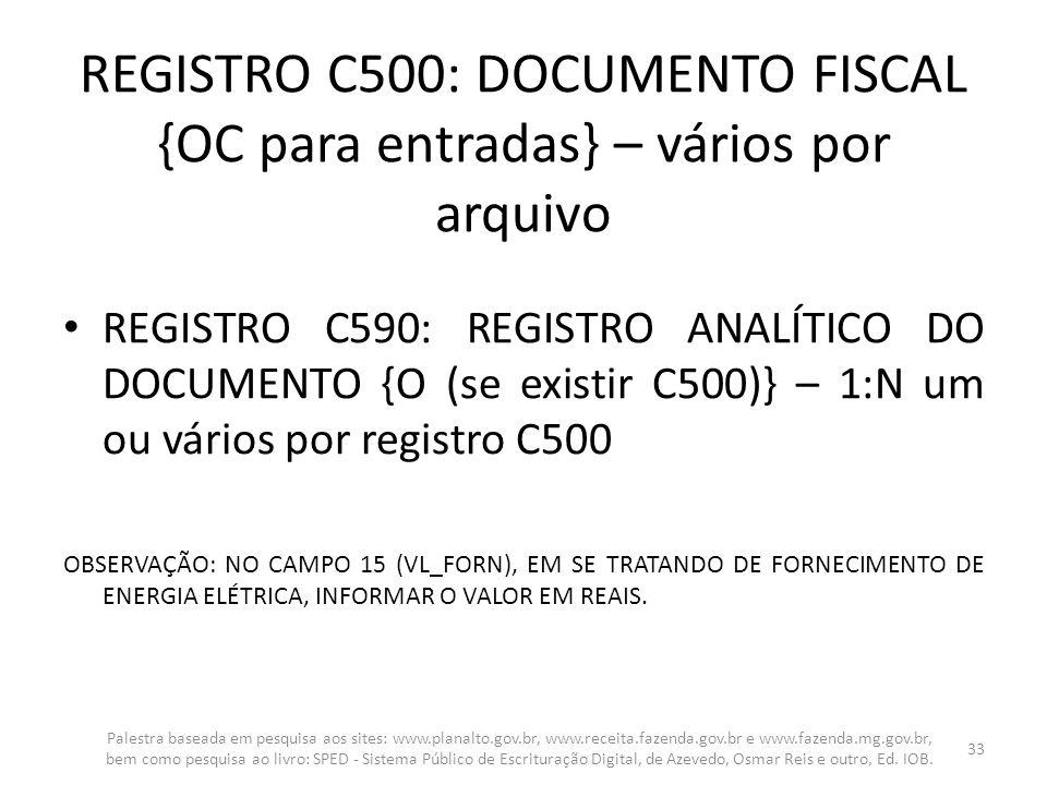 REGISTRO C500: DOCUMENTO FISCAL {OC para entradas} – vários por arquivo