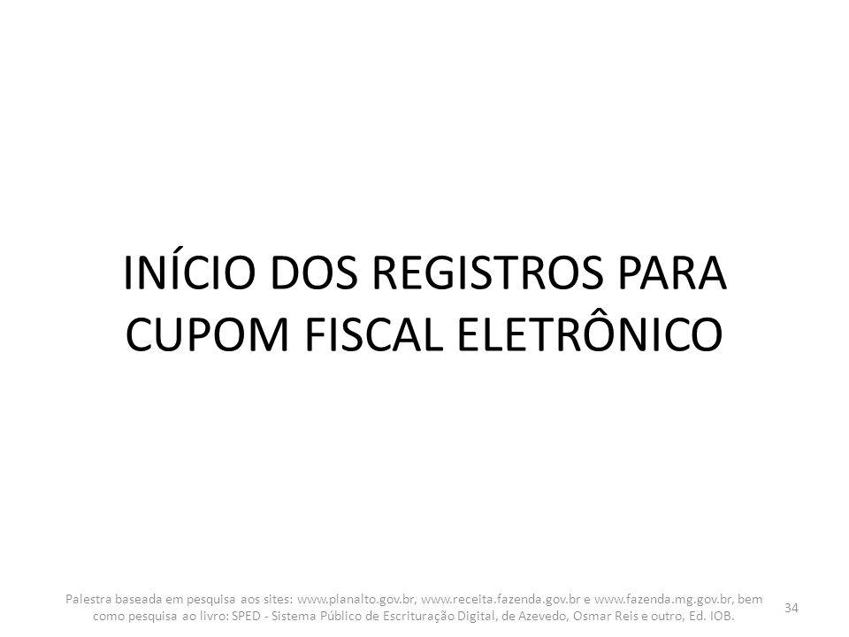 INÍCIO DOS REGISTROS PARA CUPOM FISCAL ELETRÔNICO