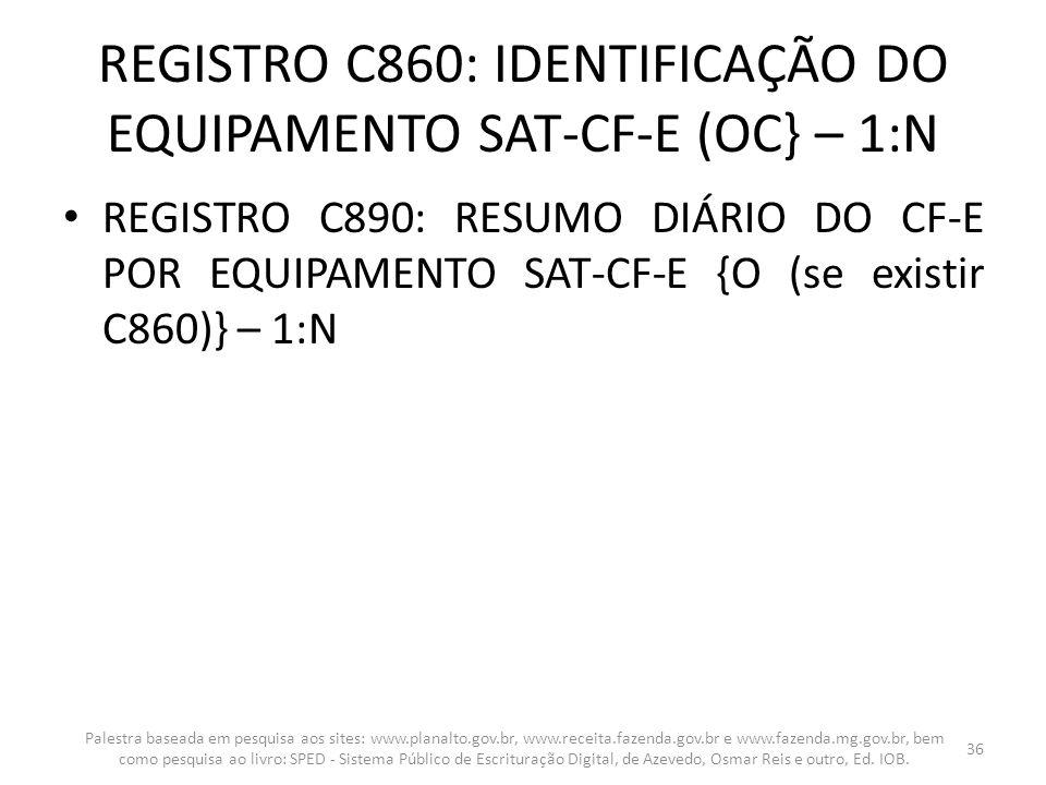 REGISTRO C860: IDENTIFICAÇÃO DO EQUIPAMENTO SAT-CF-E (OC} – 1:N