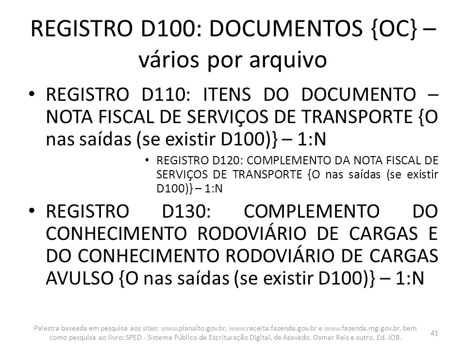 REGISTRO D100: DOCUMENTOS {OC} – vários por arquivo