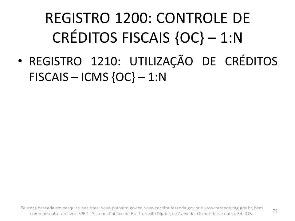 REGISTRO 1200: CONTROLE DE CRÉDITOS FISCAIS {OC} – 1:N