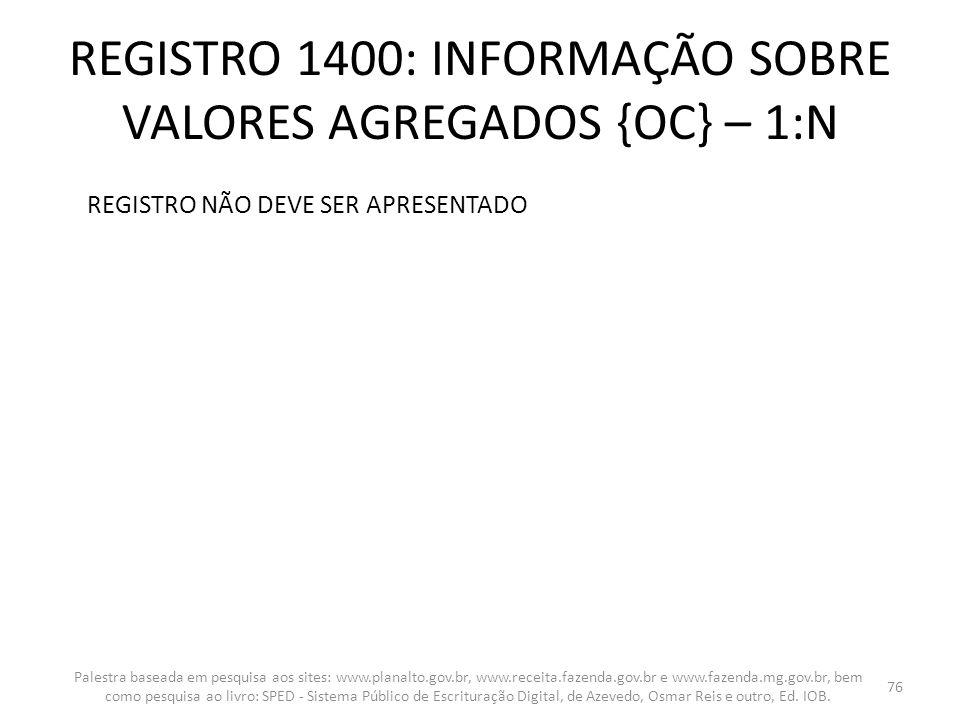 REGISTRO 1400: INFORMAÇÃO SOBRE VALORES AGREGADOS {OC} – 1:N