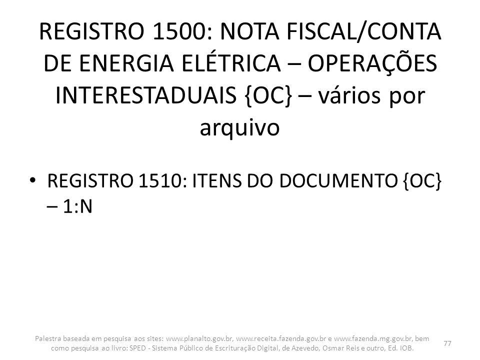 REGISTRO 1500: NOTA FISCAL/CONTA DE ENERGIA ELÉTRICA – OPERAÇÕES INTERESTADUAIS {OC} – vários por arquivo