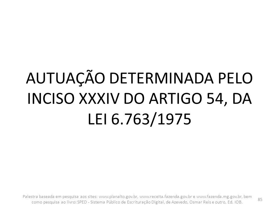 AUTUAÇÃO DETERMINADA PELO INCISO XXXIV DO ARTIGO 54, DA LEI 6.763/1975