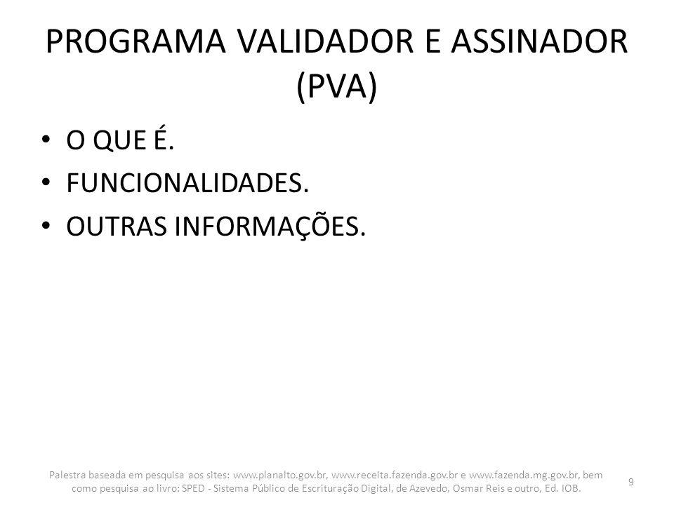 PROGRAMA VALIDADOR E ASSINADOR (PVA)