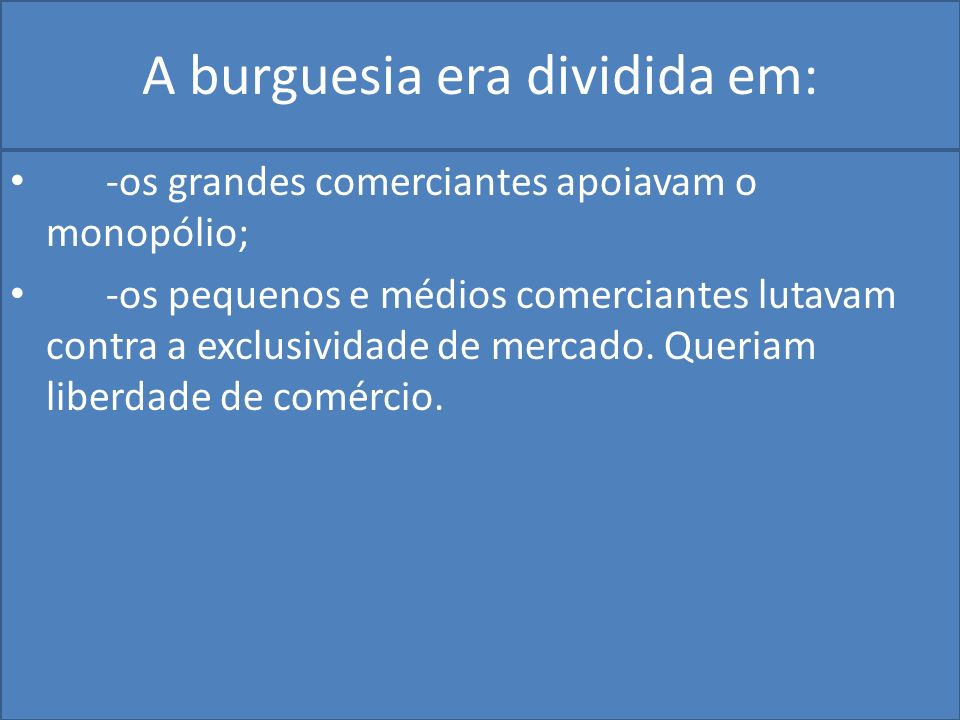 A burguesia era dividida em: