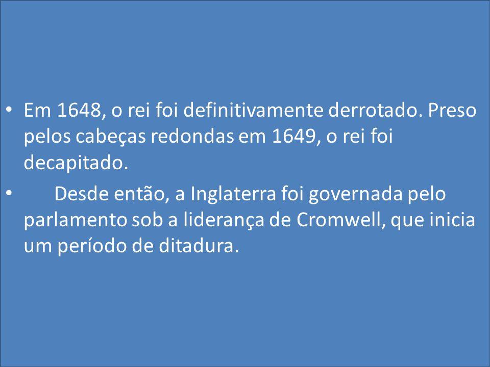 Em 1648, o rei foi definitivamente derrotado
